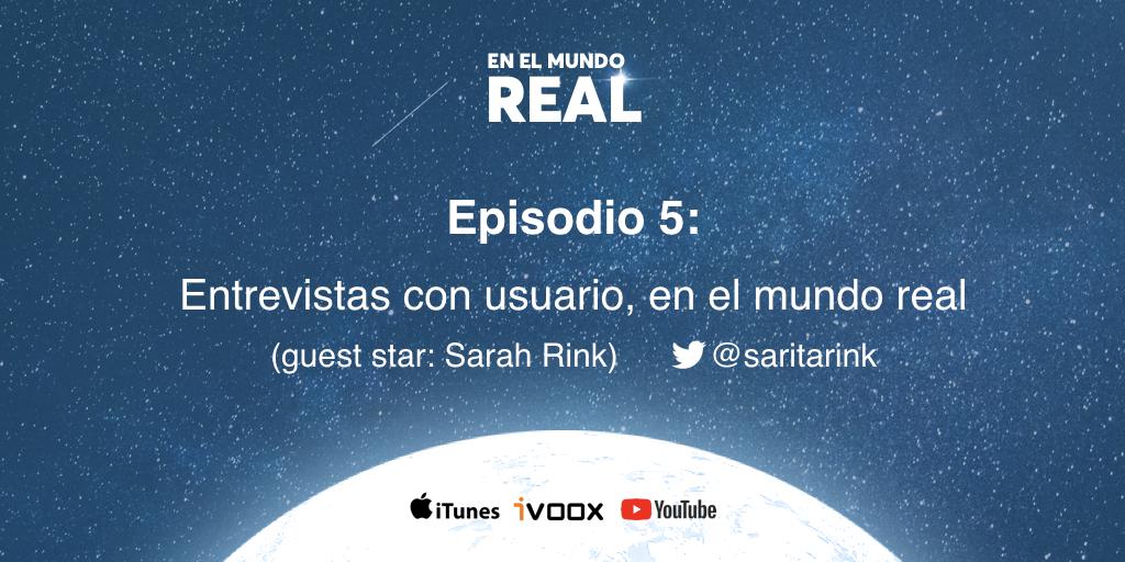 E005 - Entrevistas con usuario, en el mundo real (con Sarah Rink)