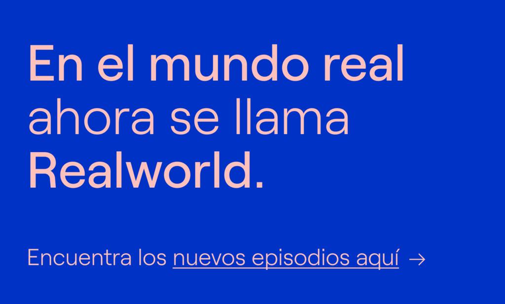 En el Mundo Real ahora se llama Realworld